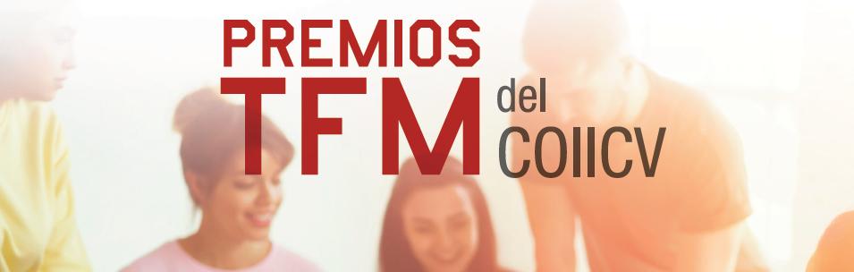 El COIICV-Valencia lanza la convocatoria de la XI edición de sus premios TFM
